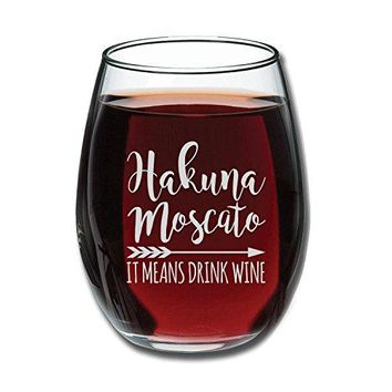 Hakuna Moscato It Means Drink Wine Funny Stemless Wine Glass 15oz  Unique Christmas Gift Idea for Her Mom Wife Girlfriend Sister Grandmother Aunt  Perfect Birthday Gifts for Women