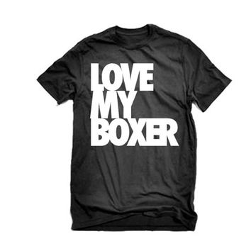 Love My Boxer Tee Shirt | I Love my Dogs Tee Shirts | Love my Boxer Hoodies Tank Tops Racerbacks and More