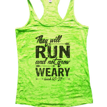 They Will Run And Not Grow Weary Isaiah 40:31 Burnout Tank Top By BurnoutTankTops.com - 1075