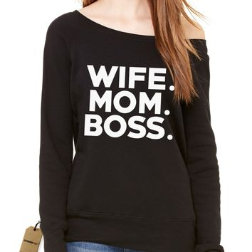 Wife. Mom. Boss. Slouchy Off Shoulder Oversized Sweatshirt