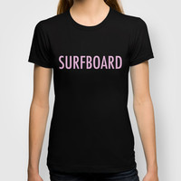 Surfboard T-shirt by Trend | Society6