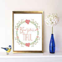 Beautiful poster Be you tiful print Motivational print Gift for Her Floral wreath Baby girl nursery decor Soft peach Teen girls room decor