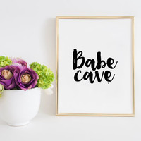 Women Gifts, Quote Prints,Typography Print,Quote Art,Printable Art,Calligraphy Print,BABE CAVE SIGN, Nursery Girls, Gift For Her,Wall Art