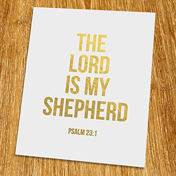 "Psalm 23: 1, The Lord is my shepherd Gold Print (Unframed), Scripture Art, Gold Foil Print, Gold Foil Art, 8x10"", TC-009G"