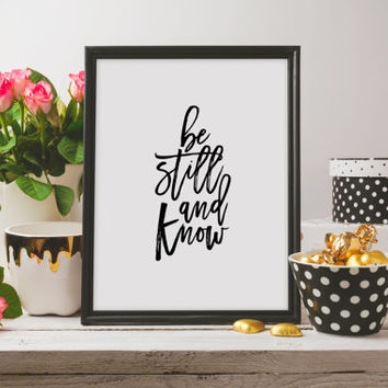 Bible verse print Printable Wall art print Bible verse Printable art Be still and know Typographic print Calligraphy Instant download