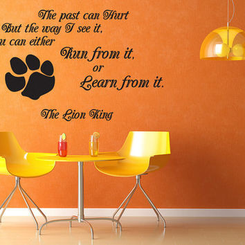Wall Decal Sticker Quote Vinyl Art Lettering Lion King Rafiki Past Can Hurt (J135)