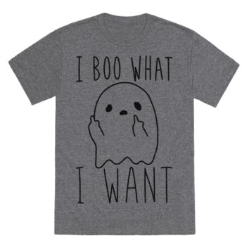 I BOO WHAT I WANT T-SHIRT