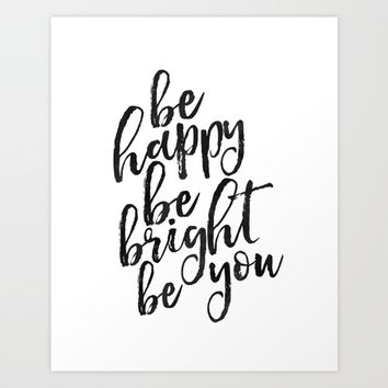 PRINTABLE Art,Be Happy Be Bright Be You,Inspirational Quote,Motivational Poster,Wall Art,Home Decor Art Print by Printable Aleks