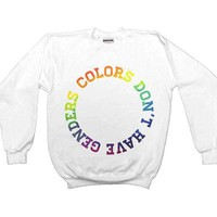 Colors Don't Have Genders -- Sweatshirt