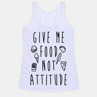 Give Me Food Not Attitude