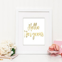 Hello Gorgeous V02 - Faux Gold Foil – Modern and Chic Printable Wall Art for Home or Office – Digital Download JPG