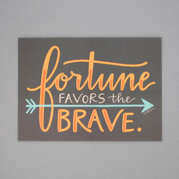 Print // Fortune Favors the Brave (5x7)