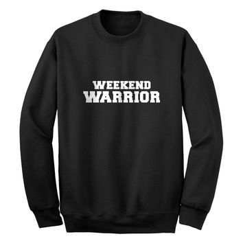 Weekend Warrior Unisex Adult Sweatshirt