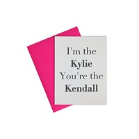 Card- I'm Kylie You're Kendall