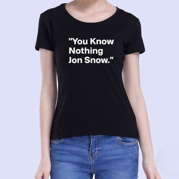 ICIKHY9 Women T-shirt You Know Nothing Jon Snow Printed Letter T Shirt 2017 Summer Games Of Thrones Women Tops Tees Camisetas Mujer