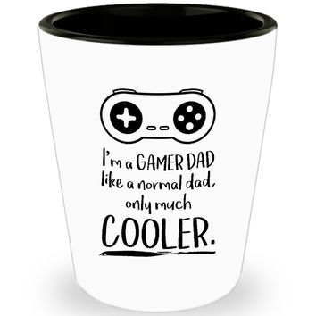 Father's Day Shot Glass - I'm A Gamer Dad Like A Normal Dad, Only Much Cooler - Great Gift For Father