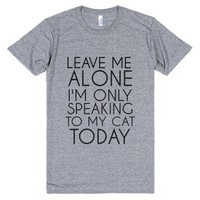 Leave Me Alone I'm Only Speaking To My Cat Today Gr-T-Shirt