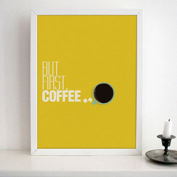 Kitchen Art - Coffee Quote Typography - But first, cofee Typography