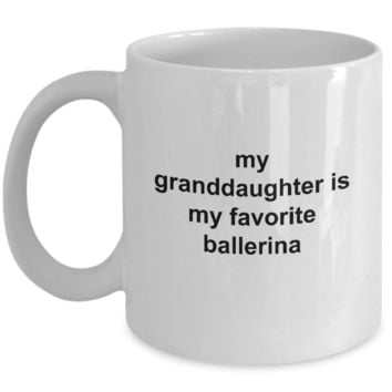 My Granddaughter is My Favorite Ballerina Mug