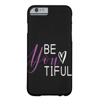 Be you tiful quote Barely There iPhone Case
