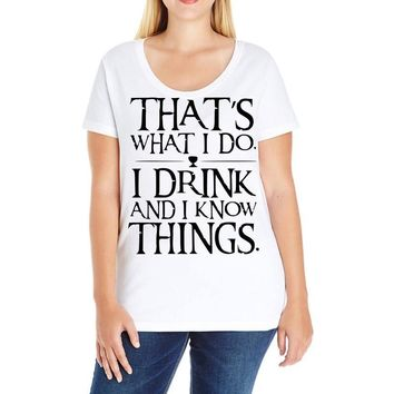 that what i do i drink and i know things Ladies Curvy T-Shirt