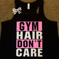 Gym Hair Don't Care - BLACK - Gym Tank - Ruffles with Love - Racerback Tank - Women Fitness - Workout Clothing - Workout Shirts with Sayings