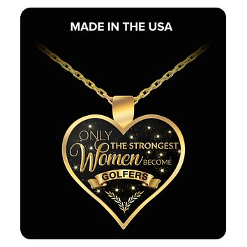 Golf Chain Necklaces for Women - Lady Golfer Jewelry - Golf Heart Necklace - Golf Gift Ideas for Women - Only the Strongest Women Become Golfers Gold Plated Pendant Charm Necklace