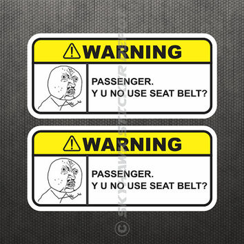 Y u no use seat belt funny bumper sticker vinyl decal dashboard visor sticker label jo