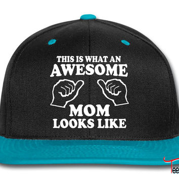 What an awesome mom looks like Snapback