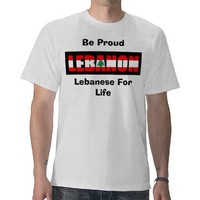 Lebanese For Life, Be Proud Shirt from Zazzle.com