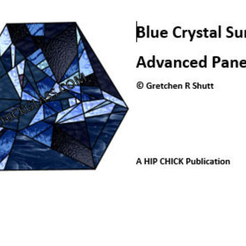 Blue Crystal Suncatcher - Advanced Panel Option, Stained Glass Patterns, PDF, Patterns & Tutorials, Glass Art Kit, Hip Chick Glass