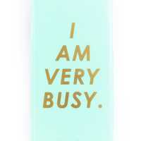 I Am Very Busy 6/6s IPhone Case