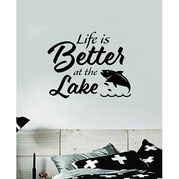 Life is Better at The Lake V2 Wall Decal Sticker Vinyl Art Bedroom Room Decor Teen Quote Inspirational Vacation Relax Water Boat Fish Summer Man Cave