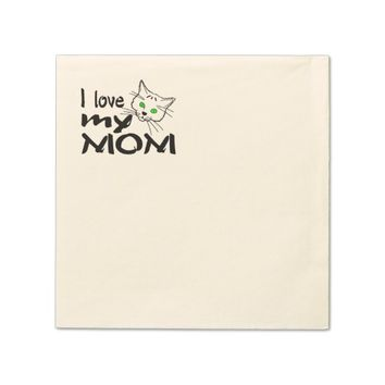 I Love My Mommy Napkin