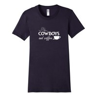 Cowboys and Coffee The Hottest Things In The World Favorite