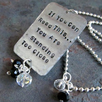 Hand Stamped Jewelry - Necklace with Quote and Black and White Crystal Charms - Standing Too Close Funny Saying Necklace
