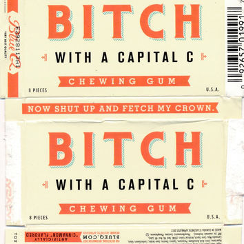 Bitch With A Capital C Chewing Gum