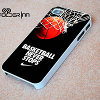 Basketball never stop nike iPhone 4s iphone 5 iphone 5s iphone 6 case, Samsung s3 samsung s4 samsung s5 note 3 note 4 case, iPod 4 5 Case