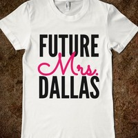 FUTURE MRS. DALLAS T-SHIRT (IDB521215)