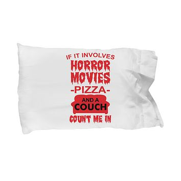 Horror Movies Pizza and A Couch Bedding Pillow