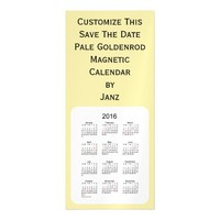 2016 Pale Goldenrod Calendar by Janz 4x9 Magnet Magnetic Invitations