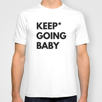 Keep Going Baby T-shirt by White Print Design