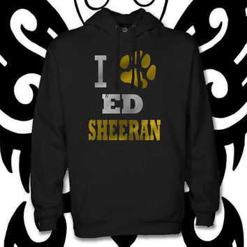 I love ED sheeran by christmasHoodie , hoodies, custom hoodie, ... :D