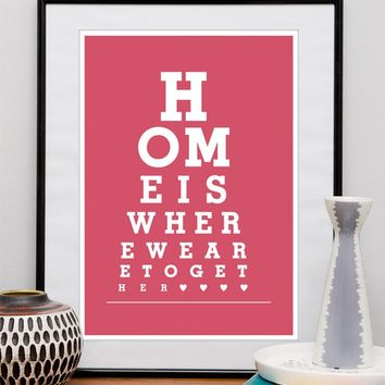Typography print, eye chart print, custom color print, quote art, modern wall decor, Home is where are we together A3, A4, 8x10, 11x14
