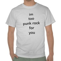 Too Punk Rock from Zazzle.com