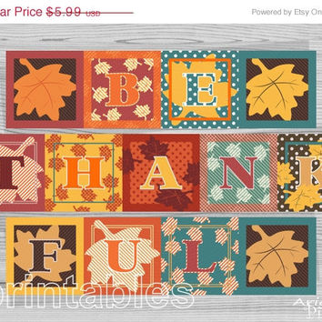 WEEKEND SALE 50% OFF Be Thankful Printable Banner, 7 in square, Thanksgiving decor, party bunting, family photo prop, digital download, read