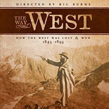 . - The Way West: How the West Was Lost & Won 1845-1893