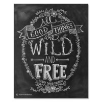 All Good Things Are Wild and Free - Print