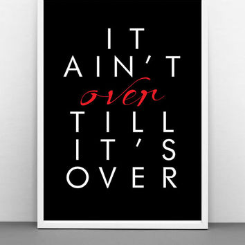 "Scandinavian Print Wall Art  ""It ain't over till it's over"" Typography Art Motivational Poster, Black Print 50x70, 24x36"""