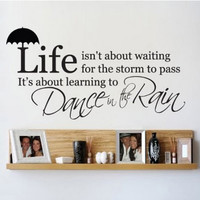 Wall Sticker Quotes Life Dance In The Rain Wall Decals Removable Sticker Home Decor Wallpaper